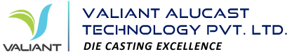 VALIANT ALUCAST TECHNOLOGY PVT. LTD.